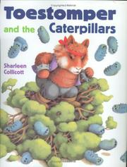 TOESTOMPER AND THE CATERPILLARS by Sharleen Collicott