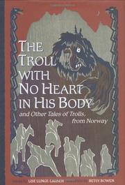 THE TROLL WITH NO HEART IN HIS BODY by Lise Lunge-Larsen