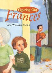 FIGURING OUT FRANCES by Gina Willner-Pardo