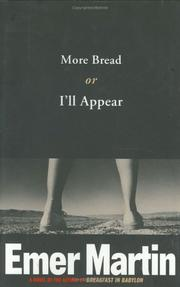 MORE BREAD OR I'LL APPEAR by Emer Martin