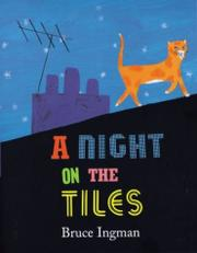 A NIGHT ON THE TILES by Bruce Ingman