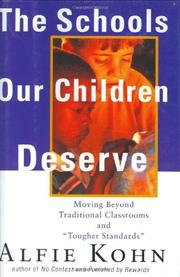 THE SCHOOLS OUR CHILDREN DESERVE by Alfie Kohn
