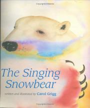 THE SINGING SNOWBEAR by Carol Grigg