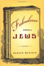 FABULOUS SMALL JEWS by Joseph Epstein