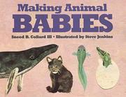MAKING ANIMAL BABIES by Sneed B. Collard III