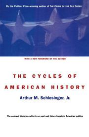 THE CYCLES OF AMERICAN HISTORY by Arthur M. Schlesinger