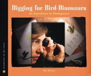 DIGGING FOR BIRD DINOSAURS by Nic Bishop