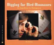 DIGGING FOR BIRD DINOSAURS by Nic Bishop