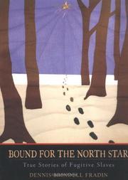 BOUND FOR THE NORTH STAR by Dennis Brindell Fradin