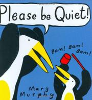 PLEASE BE QUIET! by Mary Murphy