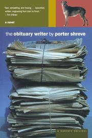 THE OBITUARY WRITER by Porter Shreve