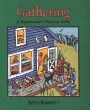 GATHERING: A Northwoods Counting Book by Betsy Bowen