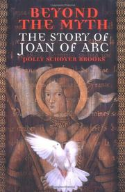 BEYOND THE MYTH: The Story of Joan of Arc by Polly Schoyer Brooks