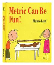 METRIC CAN BE FUN! by Munro Leaf