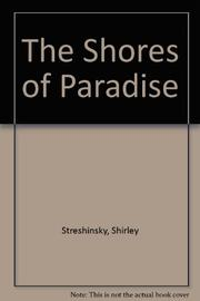 THE SHORES OF PARADISE by Shirley Streshinsky