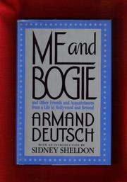 ME AND BOGIE by Armand Deutsch