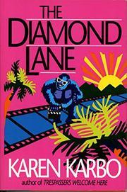 THE DIAMOND LANE by Karen Karbo