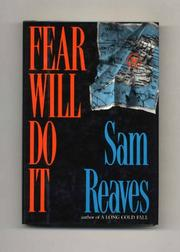 FEAR WILL DO IT by Sam Reaves