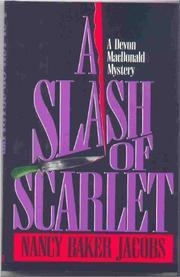 A SLASH OF SCARLET by Nancy Baker Jacobs