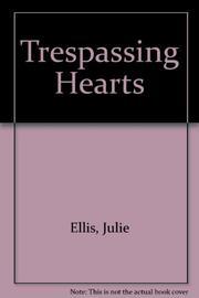 TRESPASSING HEARTS by Julie Ellis