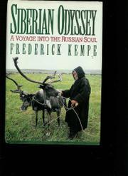 SIBERIAN ODYSSEY by Frederick Kempe