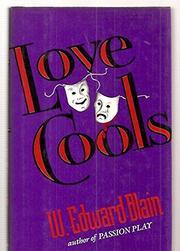 LOVE COOLS by W. Edward Blain