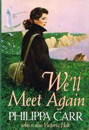 WE'LL MEET AGAIN by Philippa Carr