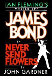 NEVER SEND FLOWERS by John E. Gardner