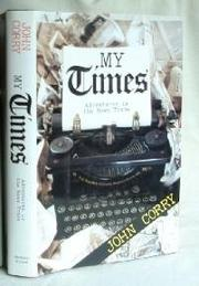 MY TIMES by John Corry