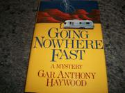 Cover art for GOING NOWHERE FAST