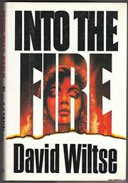 INTO THE FIRE by David Wiltse