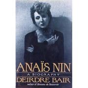 ANAIS NIN by Deirdre Bair