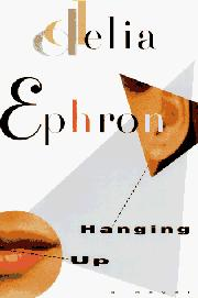 HANGING UP by Delia Ephron