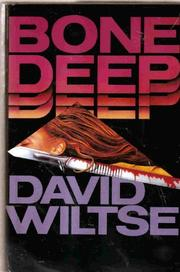 BONE DEEP by David Wiltse