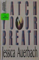 CATCH YOUR BREATH by Jessica Auerbach