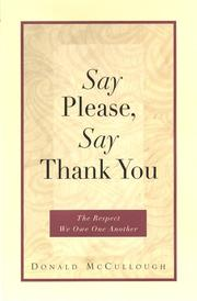 SAY PLEASE, SAY THANK YOU by Donald McCullough