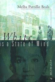WHITE IS A STATE OF MIND by Melba Pattillo Beals