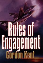 RULES OF ENGAGEMENT by Gordon Kent