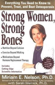 STRONG WOMEN, STRONG BONES by Miriam E. Nelson