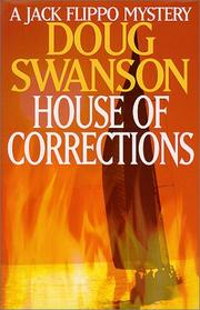 HOUSE OF CORRECTIONS by Doug Swanson