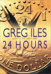 24 HOURS by Greg Iles