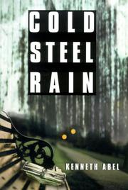 COLD STEEL RAIN by Kenneth Abel
