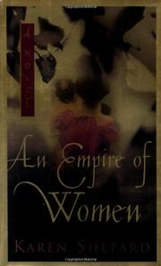 AN EMPIRE OF WOMEN by Karen Shepard