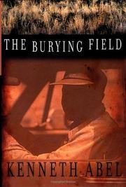THE BURYING FIELD by Kenneth Abel