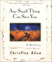 ANY SMALL THING CAN SAVE YOU by Christina Adam