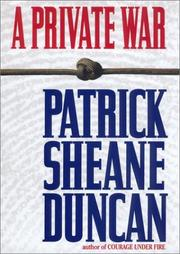 A PRIVATE WAR by Patrick Sheane Duncan
