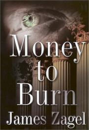 MONEY TO BURN by James Zagel