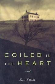 COILED IN THE HEART by Scott Elliott
