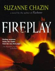 FIREPLAY by Suzanne Chazin