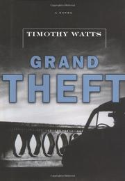 GRAND THEFT by Timothy Watts